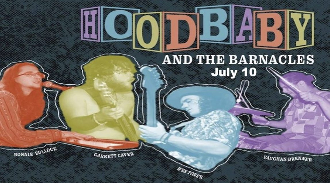 LIVE MUSIC: Hood Baby & the Barnacles