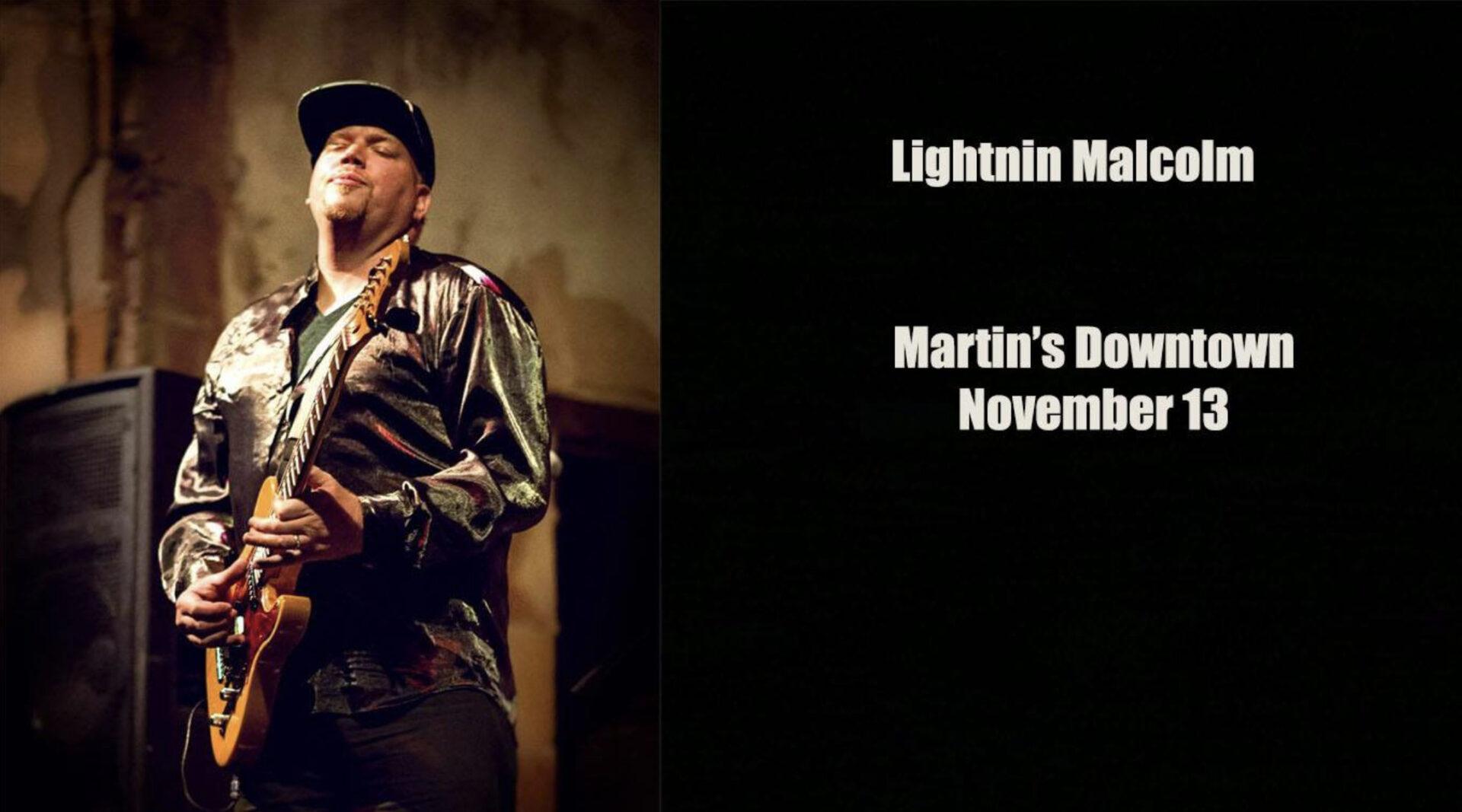 Lightnin Malcolm at Martin's Downtown