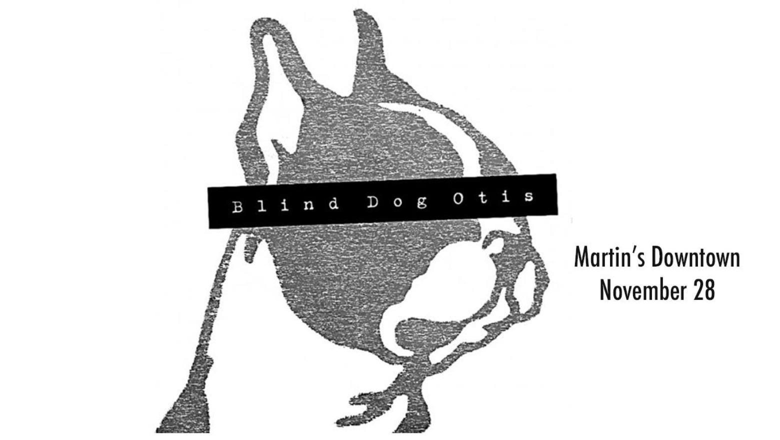 Blind Dog Otis at Martins Downtown