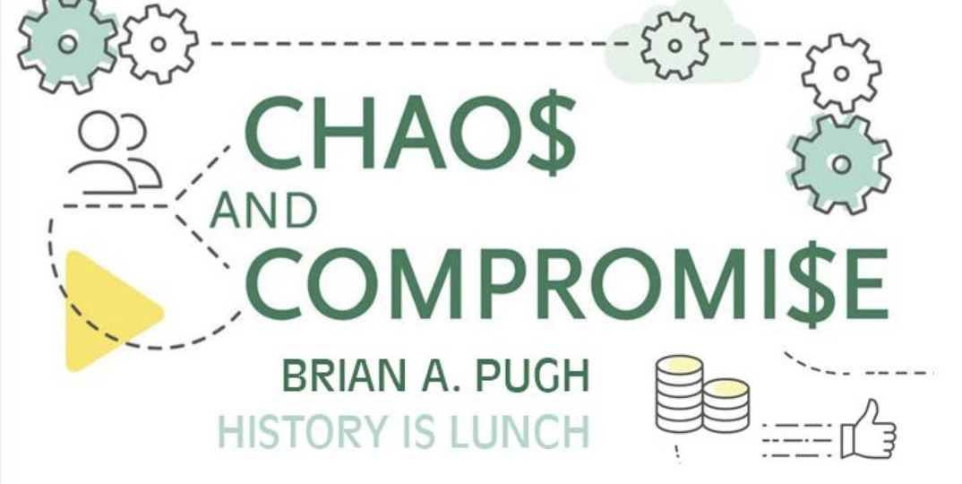 "History Is Lunch: Brian Pugh, ""Chaos and Compromise: Mississippi's Budgeting Process"""