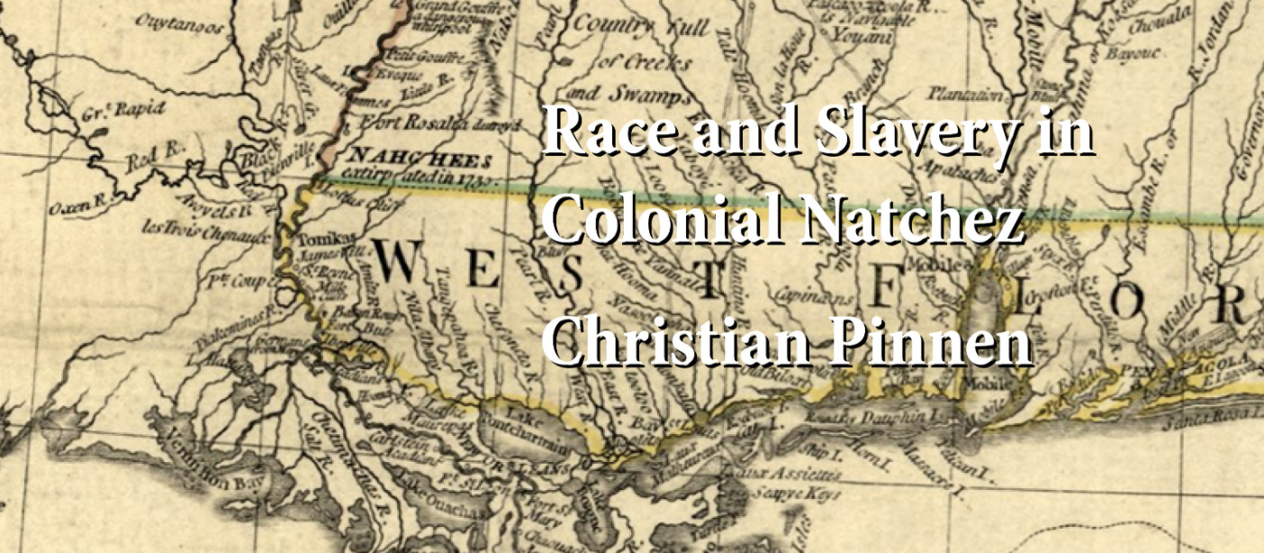 """History Is Lunch: Christian Pinnen, """"Race and Slavery in Colonial Natchez"""""""
