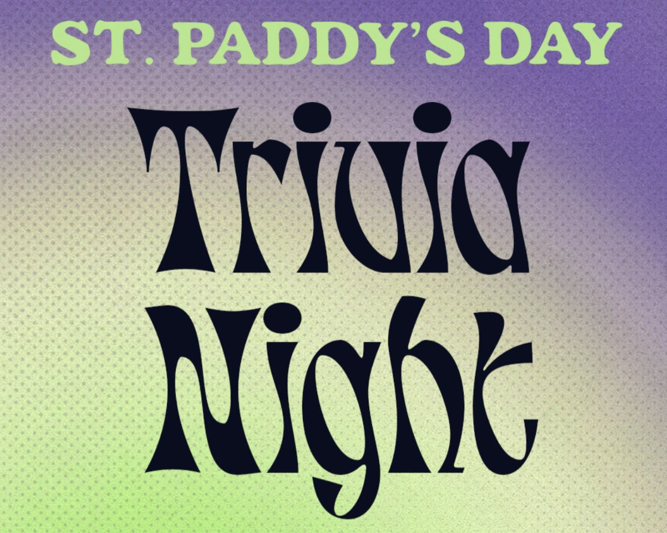 St. Paddy's Day Trivia Night!