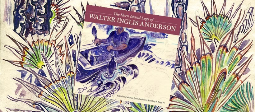 """History Is Lunch: Mattie Codling, """"The Horn Island Logs of Walter Anderson"""""""