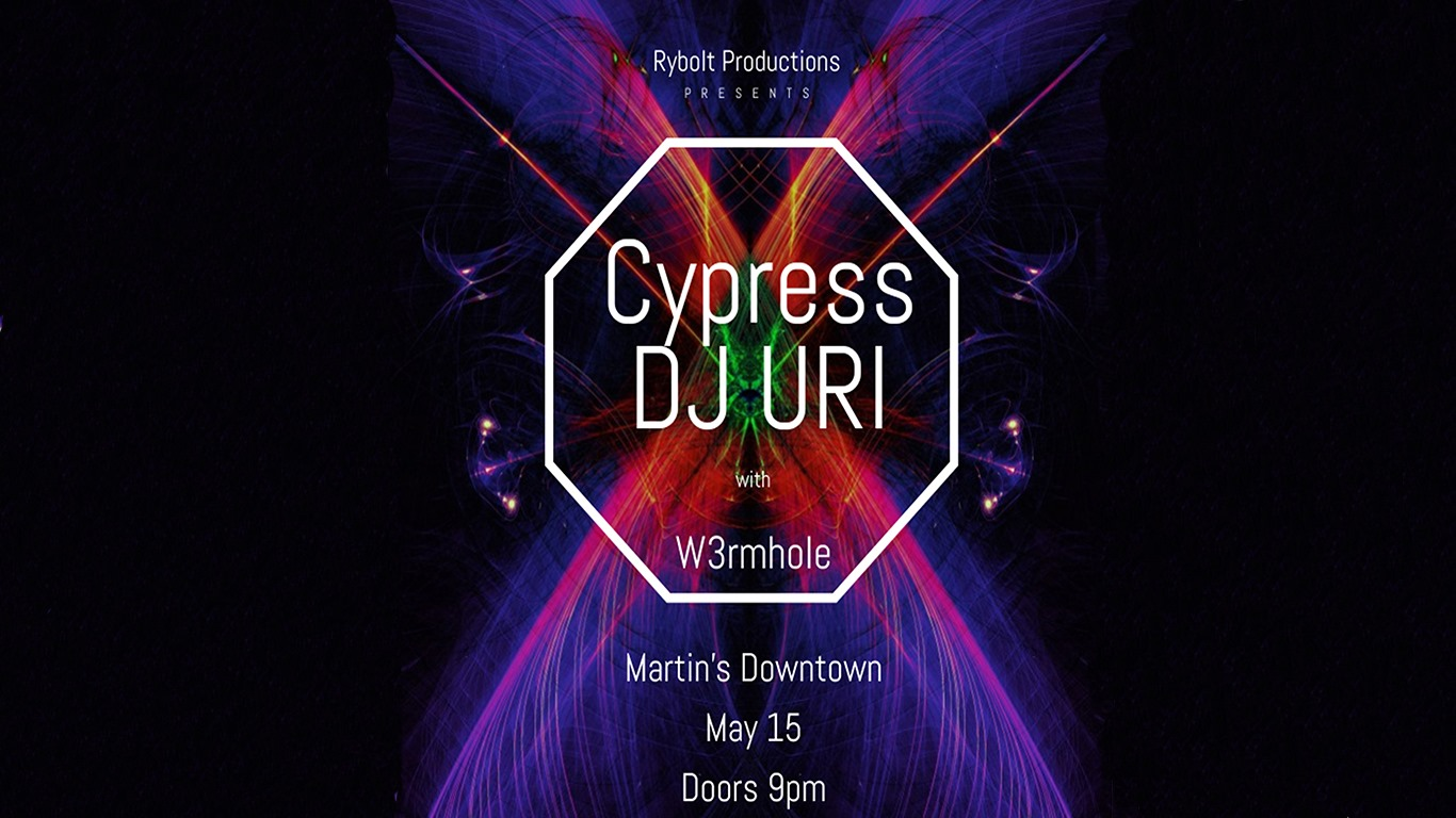 Cypress, DJ URI with W3rmhole at Martin's Downtown