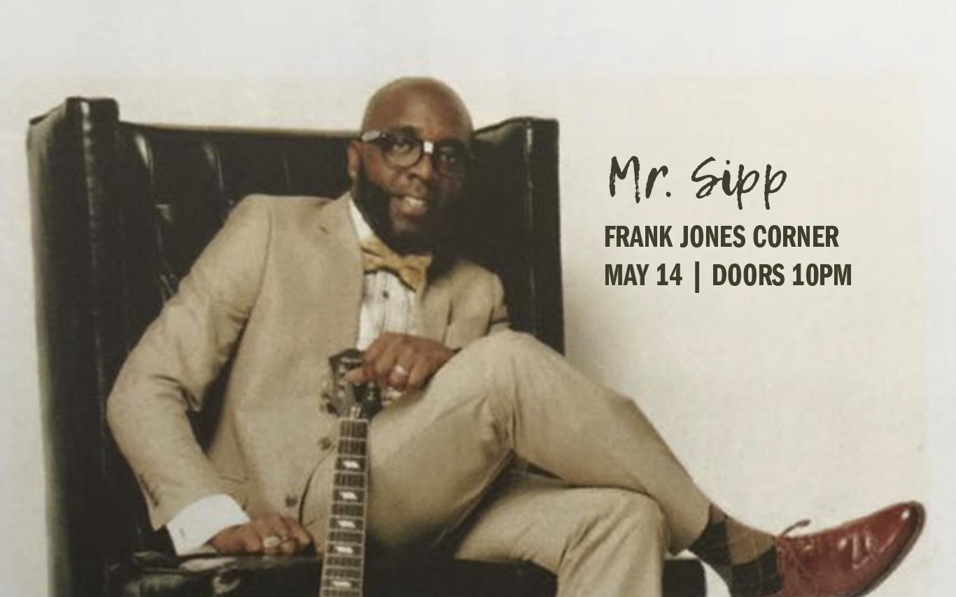 LIVE: Mr. Sipp at Frank Jones Corner