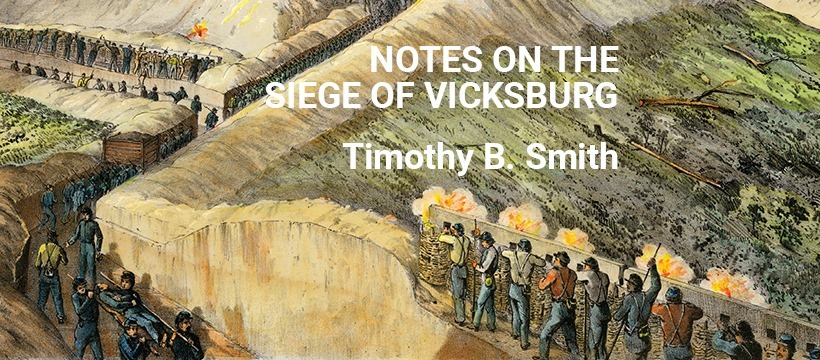 """History Is Lunch: Timothy B. Smith, """"Notes on the Siege of Vicksburg"""""""