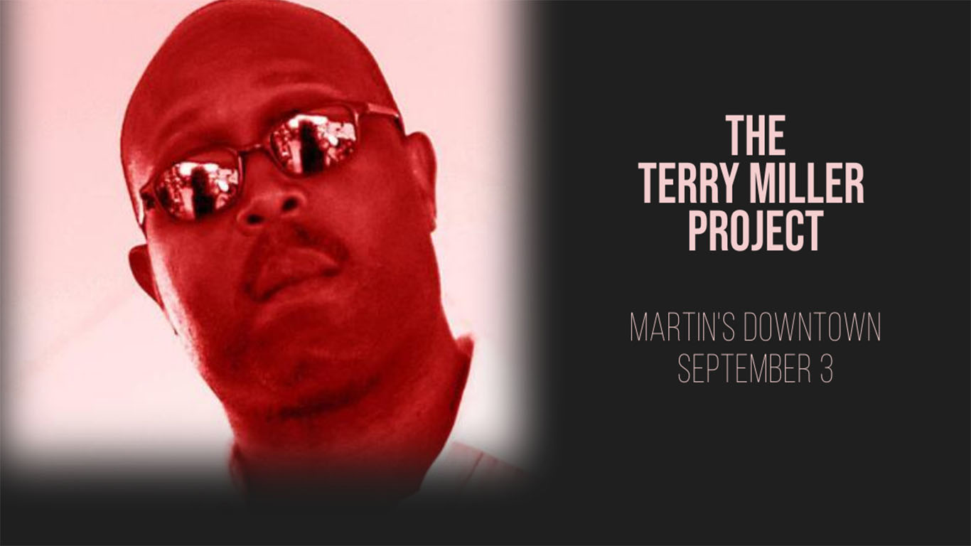 The Terry Miller Project at Martin's Downtown