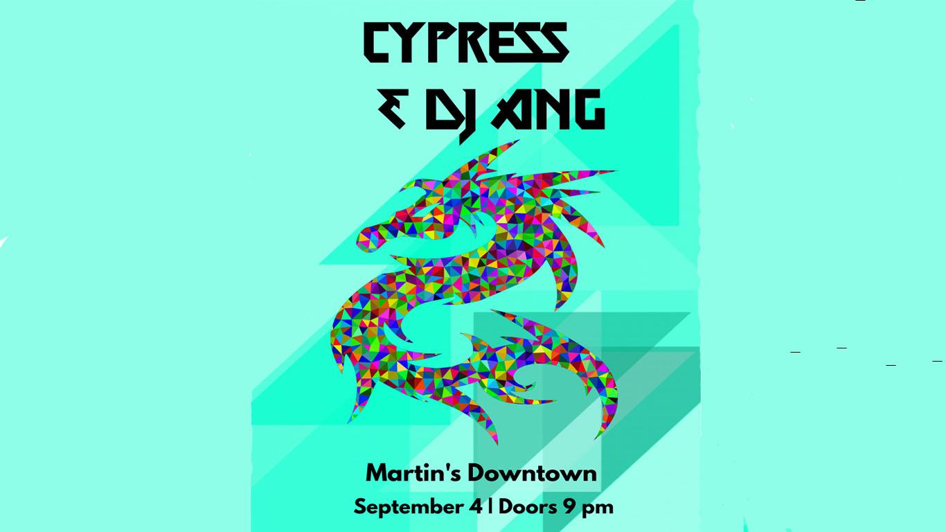 Cypress & DJ Ang at Martin's Downtown