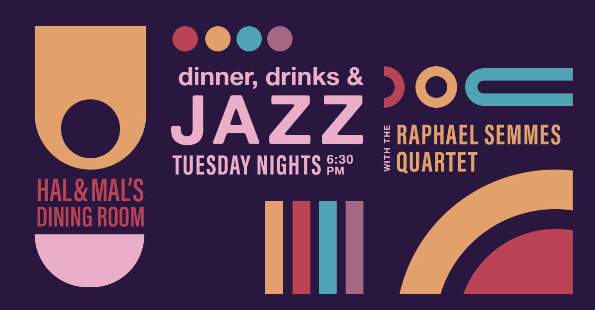 Dinner, Drinks, & Jazz! Raphael Semmes Quartet