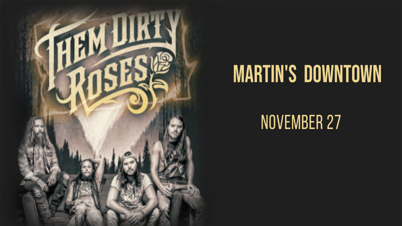 Them Dirty Roses Live at Martin's Downtown