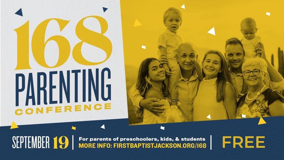 168 Parenting Conference   First Baptist Jackson