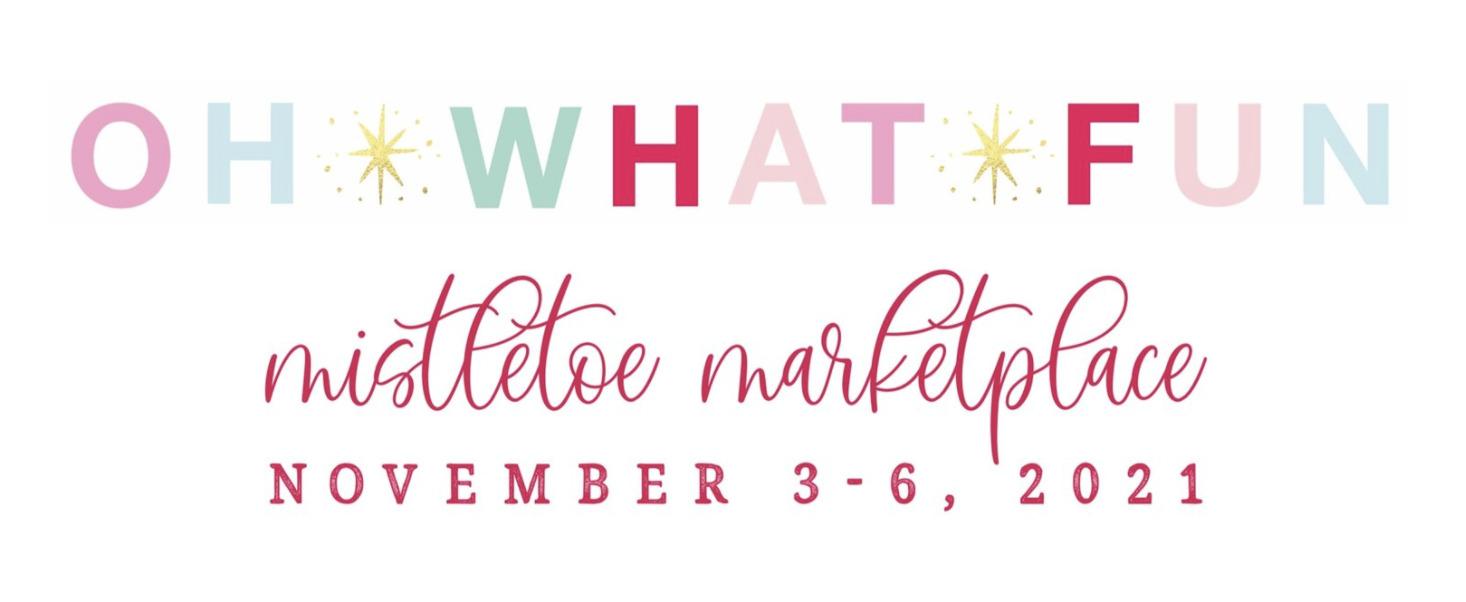 "Mistletoe Marketplace ""Oh What Fun!"""