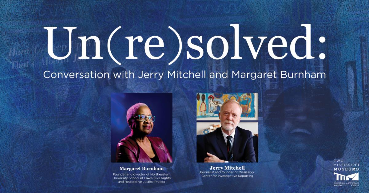 Un(re)solved: Conversation with Jerry Mitchell and Margaret Burnham